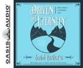 Driven by Eternity: Make Your Life Count Today & Forever - Unabridged edition