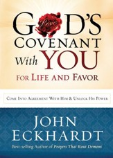 God's Covenant With You for Life and Favor: Come Into Agreement with Him and Unlock His Power - eBook
