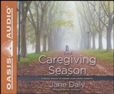 The Caregiving Season: Finding Grace to Honor Your Aging Parents - Unabridged edition