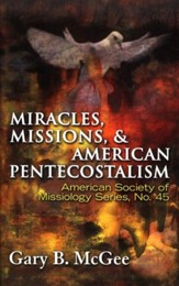 Miracles, Missions, and American Pentecostalism  - Slightly Imperfect