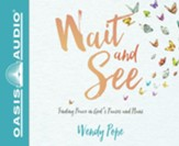 Wait and See: Finding Peace in God's Pauses and Plans - unabridged audio book on CD