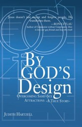 By God's Design: Overcoming Same Sex Attraction - A True Story - eBook