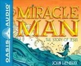 Miracle Man: The Story of Jesus - unabridged audio book on CD