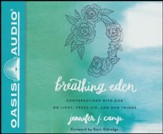 Breathing Eden: Conversations with God on Light, Fresh Air, and New Things - unabridged audio book on CD