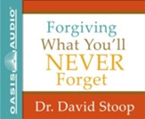 Forgiving What You'll Never Forget - unabridged audio book on CD