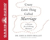 Crazy Little Thing Called Marriage: 12 Secrets for a Lifelong Romance - unabridged audio book on CD