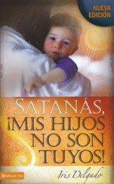 Satanás mis hijos no son tuyos, Edición revisada, Satan, My Children Are Not Yours