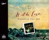 With Love, Wherever You Are - unabridged audio book on MP3-CD