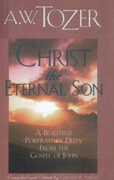 Born after midnight ebook aw tozer 9781600669088 christ the eternal son a beautiful portrait of deity from the gospel of john ebook fandeluxe PDF