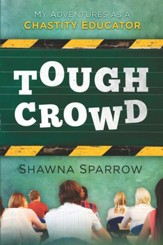 Tough Crowd: My Adventures as a Chastity Educator - eBook