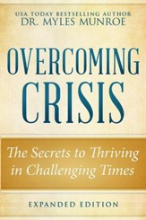 Overcoming Crisis Expanded Edition: The Secrets to Thriving in Challenging Times - eBook