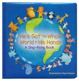 He's Got the Whole World in His Hands: A Sing-Along Book