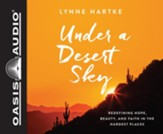 Under a Desert Sky: Redefining Hope, Beauty, and Faith in the Hardest Places - unabridged audio book on CD
