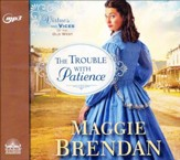 The Trouble with Patience: A Novel - unabridged audio book on MP3-CD