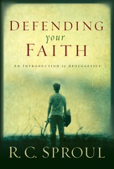 Defending Your Faith: An Introduction to Apologetics - eBook