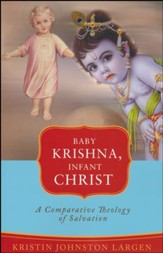 Baby Krishna, Infant Christ: A Comparative Theology of Salvation