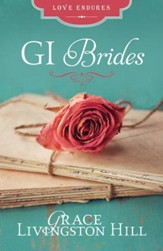 GI Brides: Love Letters Unite Three Couples Divided by World War II - eBook