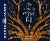 The Day the Angels Fell Unabridged audiobook on CD