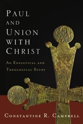 Paul and Union with Christ: An Exegetical and Theological Study - eBook