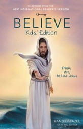 Believe Kids' Edition: Think, Act, Be Like Jesus - eBook