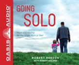 Going Solo: Hope and Healing for the Single Mom or Dad - unabridged audiobook edition on CD