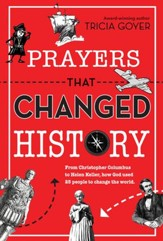 Prayers That Changed History: From Christopher Columbus to Helen Keller, How God Used 25 People to Change the World - eBook