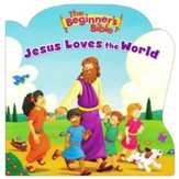 The Beginner's Bible Jesus Loves the World