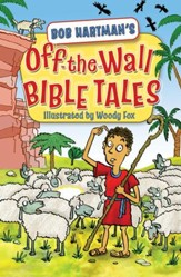Off the Wall Bible Tales - eBook