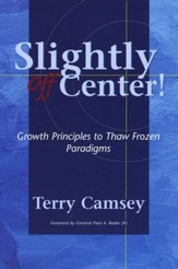 Slightly Off Center! Growth Principles to Thaw Frozen Paradigms