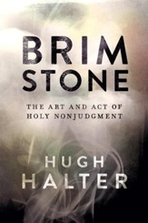 Brimstone: The Art and Act of Holy Nonjudgment - eBook