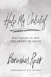Help My Unbelief: Why Doubt Is Not the Enemy of Faith - eBook