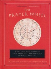 The Prayer Wheel: Renewing Your Faith with a Long-Lost Spiritual Practice
