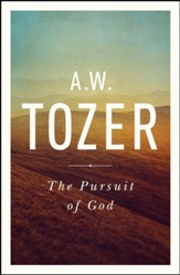 The Pursuit of God: The Human Thirst for the Divine - eBook