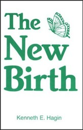 The New Birth (Kenneth E. Hagin)