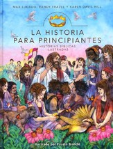 La Historia para Principiantes: Historias Biblicas Ilustradas  (The Story for Children: A Storybook Bible)