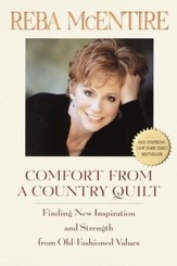 Comfort from a Country Quilt: Finding New Inspiration and Strength in Old-Fashioned Values - eBook