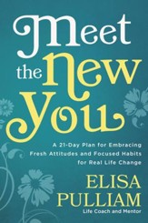 Meet the New You: A 21-Day Plan for Embracing Fresh Attitudes and Focused Habits for Real Life Change - eBook