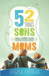 52 Things Sons Need from Their Moms - eBook