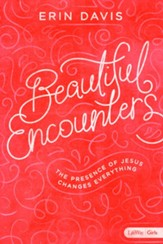 Beautiful Encounters: The Presence of Jesus Changes Everything / Revised edition