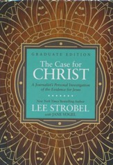 The Case for Christ: A Journalist's Personal Investigation  of the Evidence for Jesus - Graduate Edition