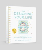 Designing Your Life Workbook: A Framework for Building a Life You Can Thrive In