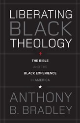 Liberating Black Theology: The Bible and the Black Experience in America - eBook