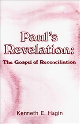 Paul's Revelation: The Gospel of Reconciliation