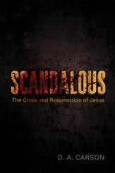 Scandalous: The Cross and Resurrection of Jesus - eBook