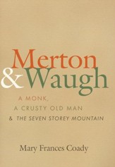 Merton & Waugh: A Monk, A Crusty Old Man, and the Seven Storey Mountain - eBook