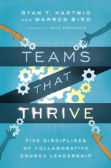 Teams That Thrive: Five Disciplines of Collaborative Church Leadership - eBook