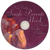 Key Truths Single Parents Need  To Raise Godly Children CD