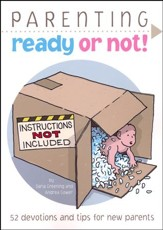 Parenting: Ready or Not! (NKJV) 52 Devotions and Tips for New Parents