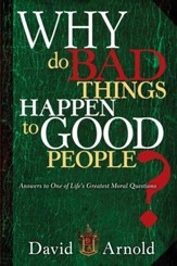 Why Do Bad Things Happen To Good People: Answers to One of Life's Greatest Moral Questions - eBook