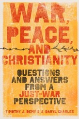 War, Peace, and Christianity: Questions and Answers from a Just-War Perspective - eBook